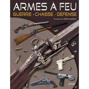 ARMES A FEU DE GUERRE, CHASSE ET DEFENSE