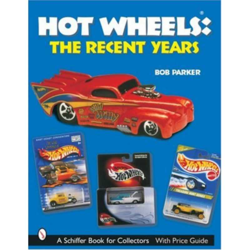 Hot Wheels The Recent Years - Price Guide