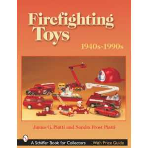 Firefighting Toys: 1940-1990 with Price Guide