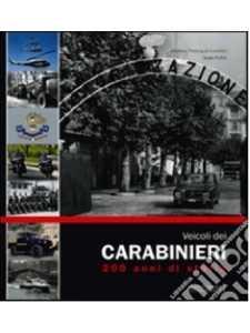 VEICOLI DEI CARABINIERI 200 anni di storia / 9788879115926