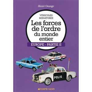 Véhicules miniatures Les forces de l'ordre volume 2