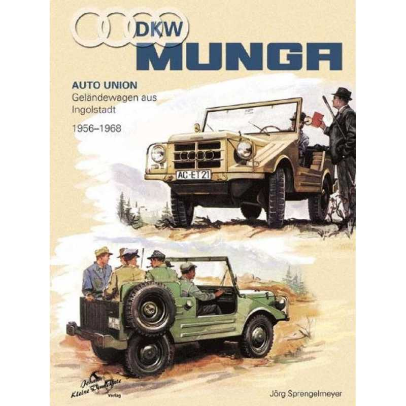 DKW Munga 1956-1968. Auto Union Geländewagen aus Ingolstadt / 9783935517096