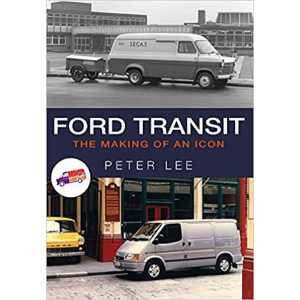 Ford Transit - The Making of an Icon 9781445667829