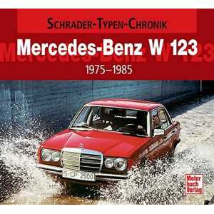 Mercedes-Benz W123: 1975-1985 Schrader-Typen-Chronik