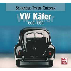 VW Käfer: 1933-1953 Schrader-Typen-Chronik