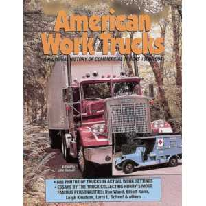 American Work Trucks: A Pictorial History of Commercal Trucks 1900-1994