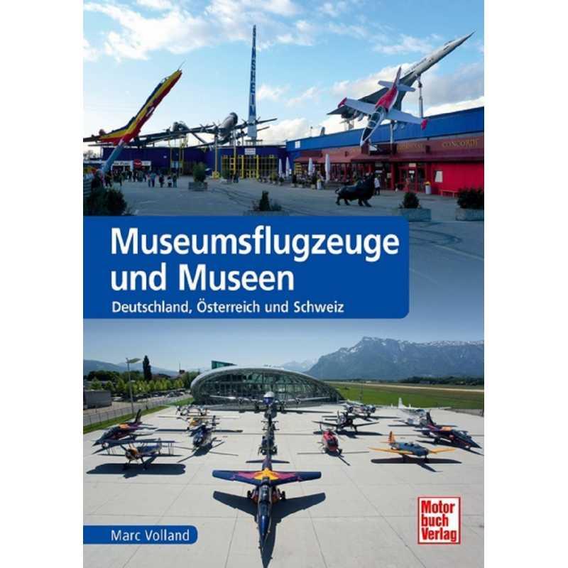 Museumsflugzeuge und Museen  Deutschland, Österreich und Schweiz 9783613037120