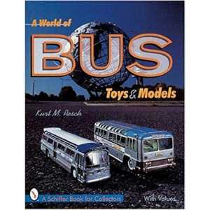A World of Bus Toys and Models 9780764308147