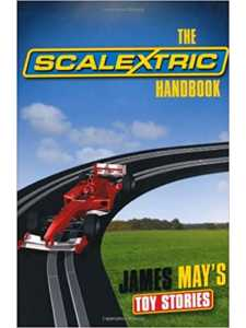 James May's Toy Stories - The Scalextric Handbook 9781844861170