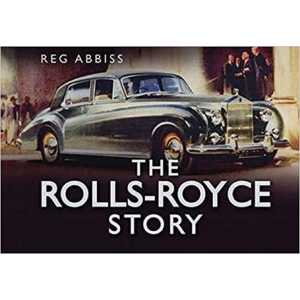 THE ROLLS-ROYCE STORY 9780752466149