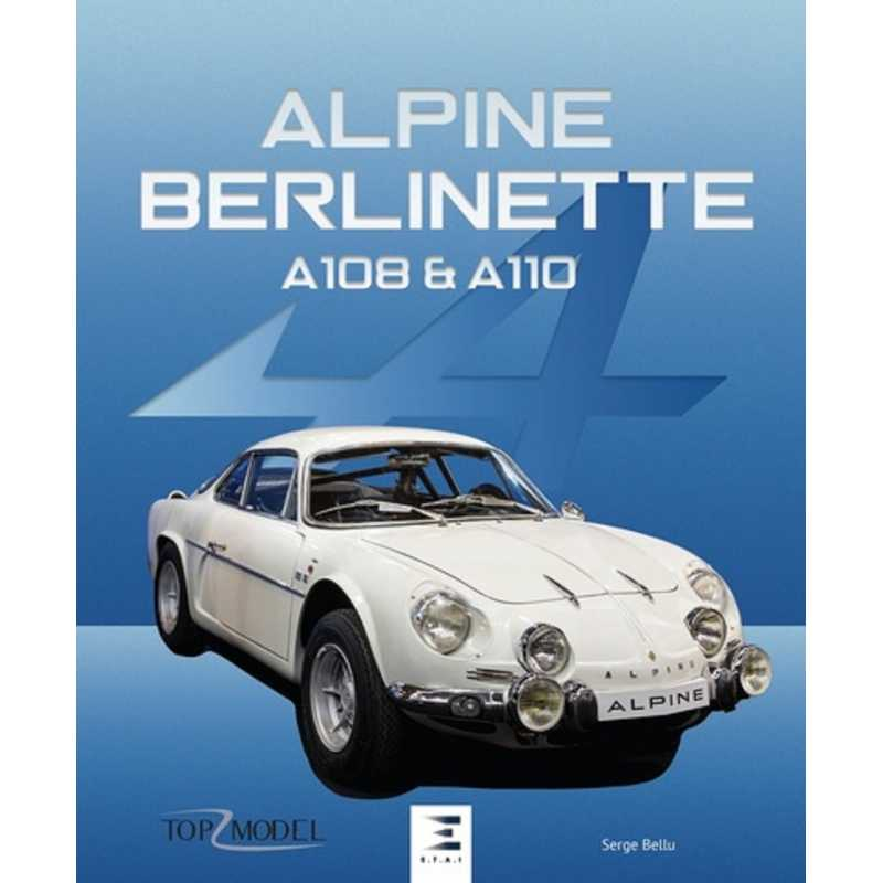 ALPINE BERLINETTE A108 & A110 / Serge Bellu / ETAI / 9791028304607