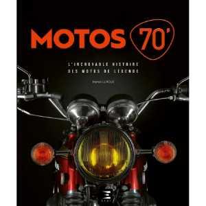 MOTOS 70' - L'incroyable histoire des motos de légende 9791028304638