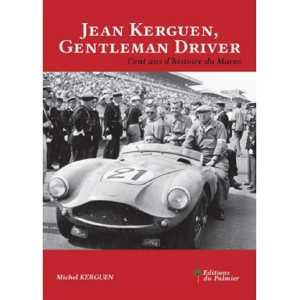 JEAN KERGUEN, GENTLEMAN DRIVER - Cent ans d'histoire du Maroc  9782360591350