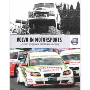 Volvo in Motorsports A Hisotry of Volvo Car Corportation 1927 - 2010