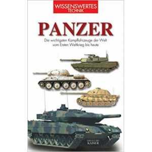 Panzer - Die wichtigsten Kampffahrzeuge der Welt vom Ersten Weltkrieg bis heute 9783704331977
