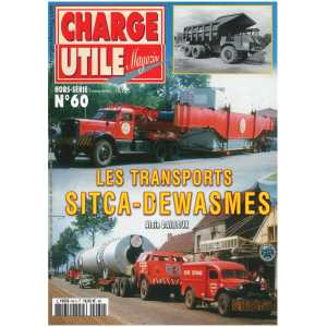 Les TRANSPORTS SITCA-DEWASMES - Hors Série Charge Utile N°60
