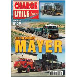 LES TRANSPORTS MAYER - Hors Série Charge Utile N°50