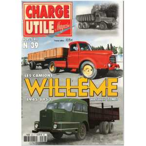 LES CAMIONS WILLEME - Hors Série Charge Utile N°39