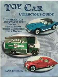Toy Car Collector's Guide / Dana Johnson / 9781574322477