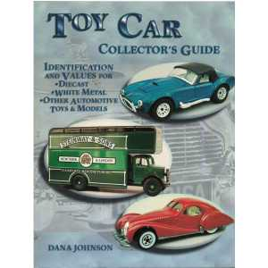 Toy Car Collector's Guide / Dana Johnson / 9781574322477