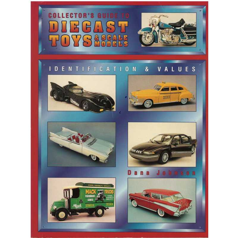 Collectors' Guide to Diecast Toys and Scale Models - Identification and Values / Johnson Dana / 9780891456933