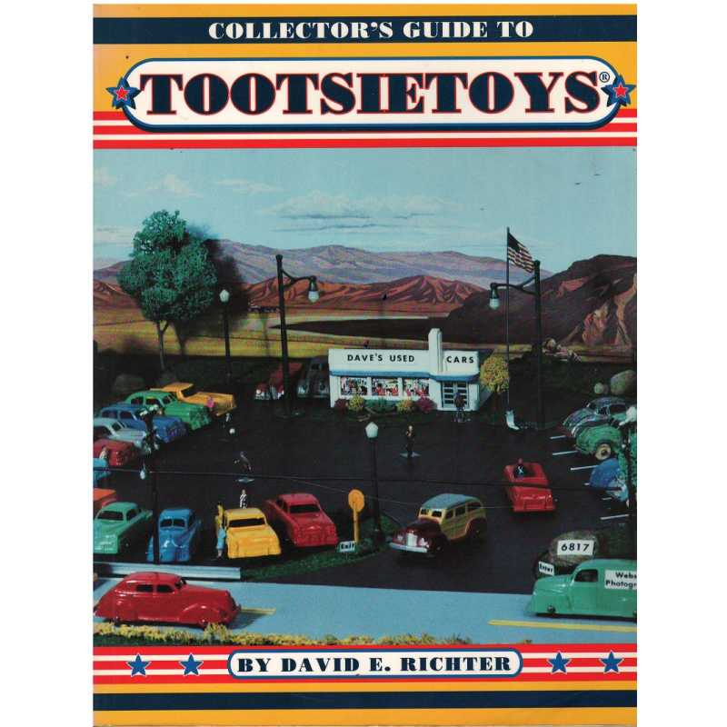 Collector's Guide to Tootsie Toys / Richter David  / Collector Books / 9780891454427