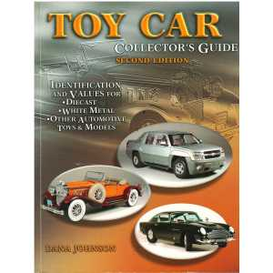 Toy Car Collector's Guide: Identification and Values - Second Edition /  Dana Johnson / 9781574324587