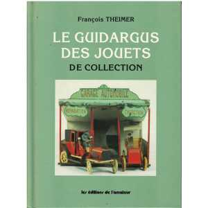 Le guidargus des jouets de collection / Theimer François / 9782859171049