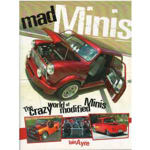 Mad Minis - The Crazy World of Modified Minis / Iain Ayre / 9781844255207