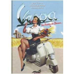 VESPA Les années de charme.... / Rétroviseur  / 9782840780021