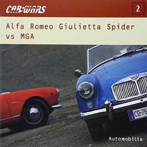 MGA VS ALFA ROMEO GIULIETTA SPIDER CAR WARS N 2 9788879601726