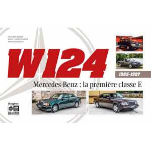 W124 MERCEDES-BENZ : LA PREMIÈRE CLASSE E