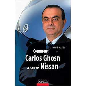 Comment Carlos Ghosn a sauvé Nissan / Favid Magee / 9782100069422