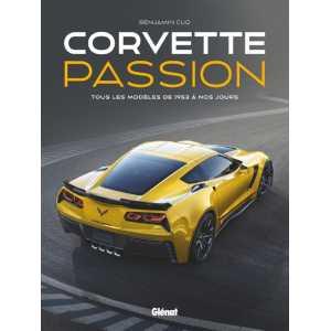 Corvette Passion Tous les modèles de 1953 à nos jours