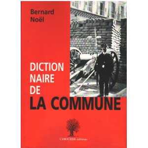 DICTIONNAIRE DE LA COMMUNE / Bernard Noël / L'Amourier éditons / 9782364180604