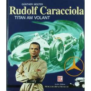 Rudolf Caracciola. Titan am Volant