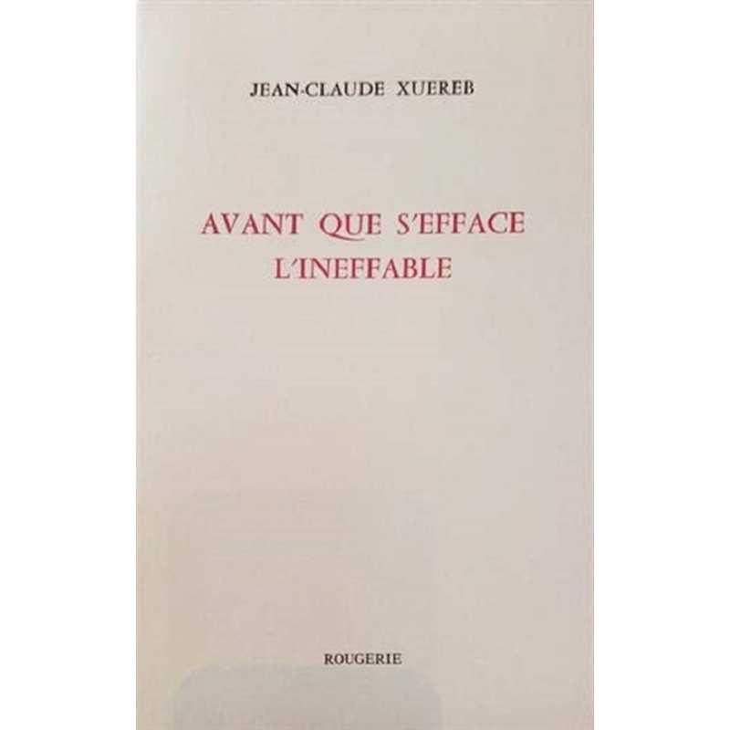 AVANT QUE S'EFFACE L'INEFFABLE / XUEREB J.C / Editions Rougerie / 9782856684115