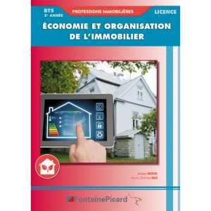 Économie et Organisation 2e année BTS PROFESSIONS IMMOBILIÈRES / FONTAINE PICARD / EI2 / 9782744642890