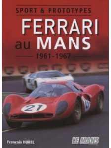 Ferrari au Mans 1961-1967 - Sport et prototypes
