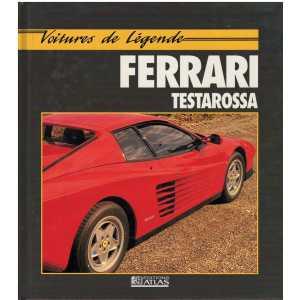 FERRARI TESTAROSSA Collection Voiture de Légende Librairie Automobile SPE 9782731213232
