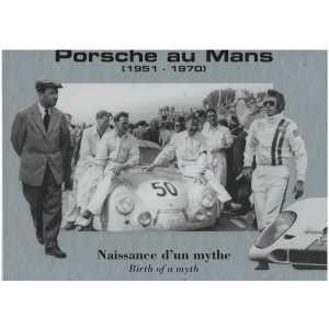 Porsche au Mans 1951-1970 Naissance d'un Mythe 9782919471003
