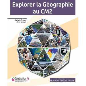 Explorer la Géographie au CM2 - Génération 5 9782362463389