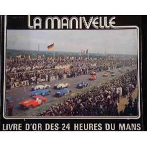 LIVRE D'OR DES 24 HEURES DU MANS - LA MANIVELLE JUIN 1972