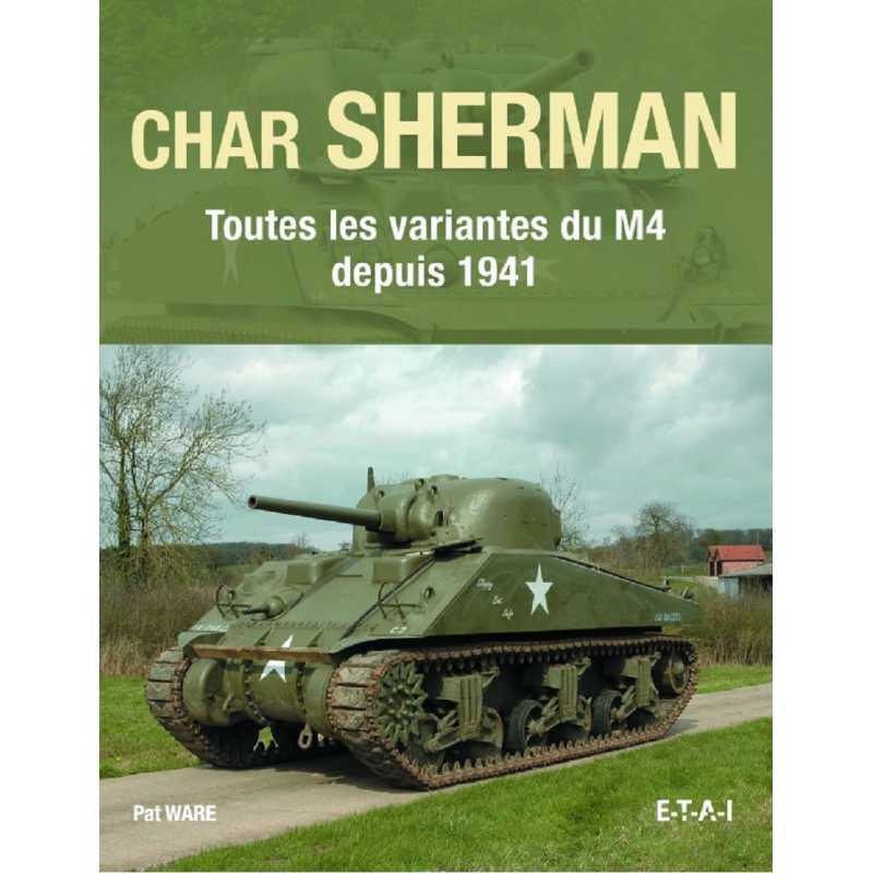 CHAR SHERMAN Toutes les variantes du M4 depuis 1941