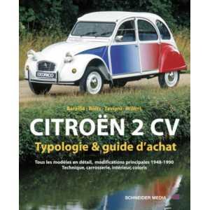 Citroen 2 cv : Guide d'achat 1948-1990