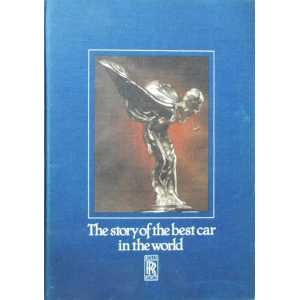 Rolls Royce 1904- 1980 The story of the best car in the World