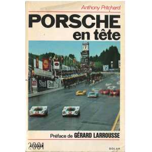 PORSCHE EN TETE - Anthony Pritchard ** Librairie  Automobile  SPE**