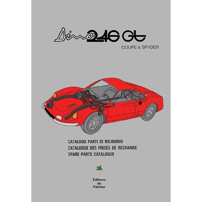 FERRARI DINO 246 GT COUPE E SPYDER - CATALOGUE DE PIECES DE RECHANGE