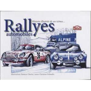 Rallyes Automobiles Histoire Illustrée de ses Icônes