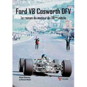 Ford V8 Cosworth DFV – Le Roman du moteur du XXème Siècle 9782360591404